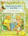 Better Not Get Wet, Jesse Bear