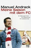 Meine Saison mit dem FC: ein Bildungsroman, Ein Reiseroman. Ein Liebesroman