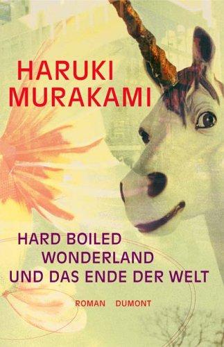Hard boiled wonderland und das Ende der Welt by Haruki Murakami