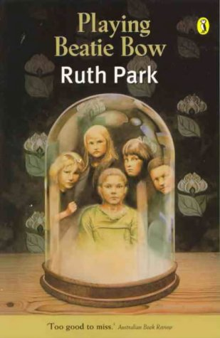Playing Beatie Bow by Ruth Park