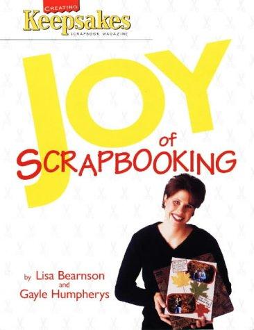 Joy of Scrapbooking: Creating Keepsakes