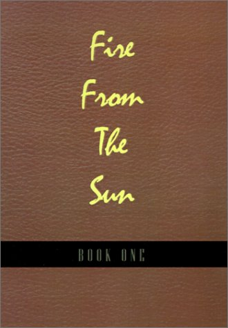 Fire From The Sun, Volume 1