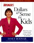 Dollars & Sense for Kids: What They Need to Know about Money--And How to Tell Them