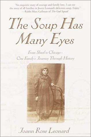 The Soup Has Many Eyes: From Shtetl to Chicago - One Family's Journey Through History