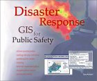 Disaster Response: GIS for Public Safety