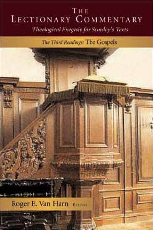 The Lectionary Commentary: Theological Exegesis for Sunday's Texts, the Third Readings: The Gospels (Lectionary Commentary)