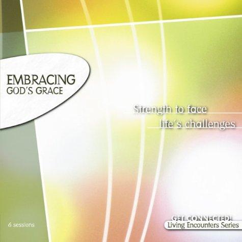 Embracing God's Grace (Living Encounters Series)