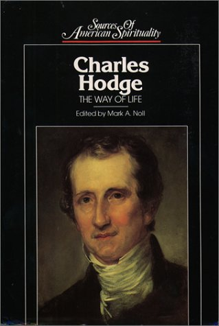 Charles Hodge: The Way Of Life
