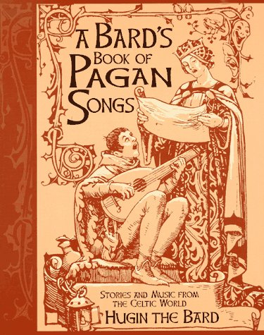 Ebook A Bard's Book of Pagan Songs: Stories and Music from the Celtic World by Hugin the Bard TXT!