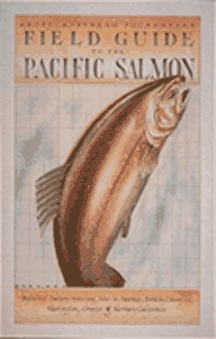 Field Guide to the Pacific Salmon