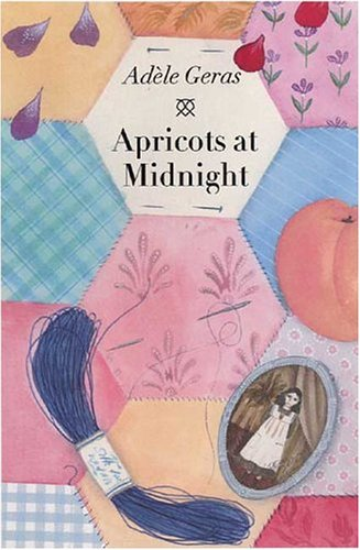Apricots at Midnight: And Other Stories from a Patchwork Quilt