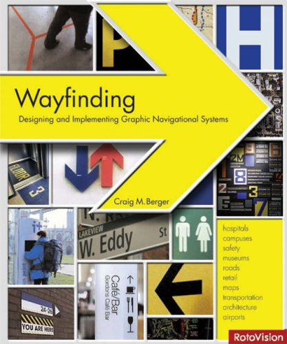 Wayfinding Designing And Implementing Graphic Navigational Systems