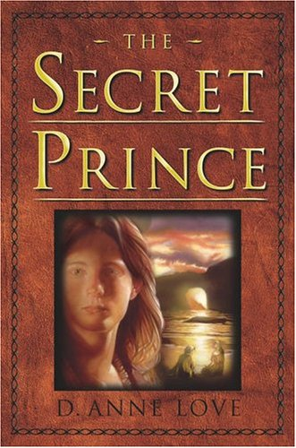 The Secret Prince by D. Anne Love