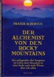 Der Alchimist von den Rocky Mountains