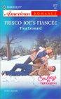 Frisco Joe's Fiancee (Cowboys by the Dozen, #1)