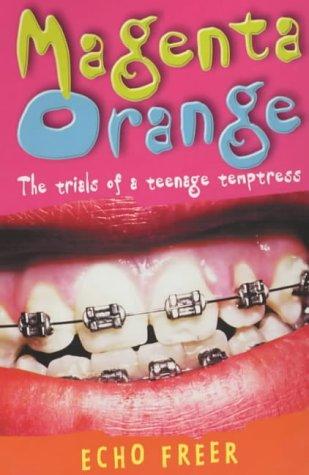 Magenta Orange: The Trials of a Teenage Temptress (Magenta Orange, #1)