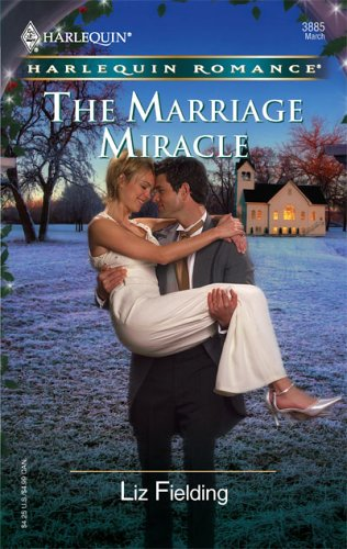 The Marriage Miracle by Liz Fielding