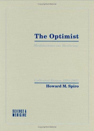 The Optimist: Meditations on Medicine, Collected Essays, 1994-2003