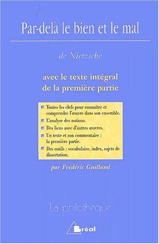 Par Delà Le Bien Et Le Mal: Avec Le Texte Intégral De La Première Partie