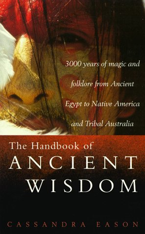 The Handbook of Ancient Wisdom: 3000 Years of Magic & Folklore from Ancient Egypt to Native America and Tribal Australia