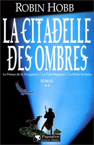 La Citadelle des Ombres. Tome 2 (L'Assassin royal, #4-6)