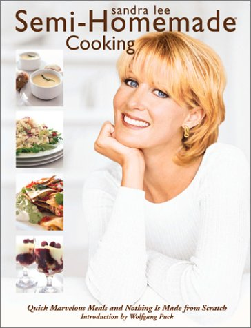 Semi-Homemade Cooking: Quick, Marvelous Meals and Nothing is Made from scratch