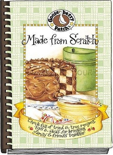 Made from Scratch by Gooseberry Patch