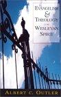 Evangelism & Theology in the Wesleyan Spirit