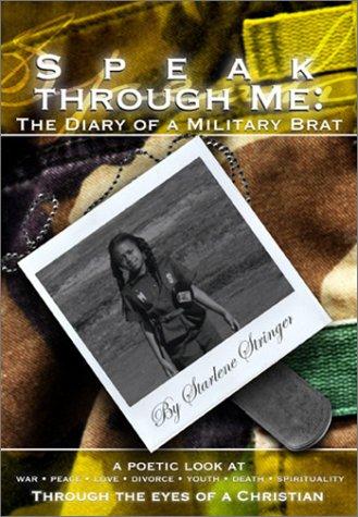 Speak Through Me: The Diary of a Military Brat