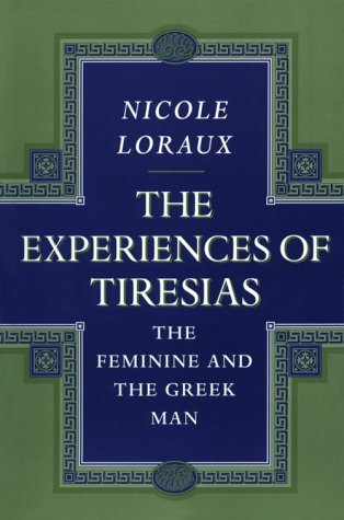 The Experiences of Tiresias: The Feminine and the Greek Man