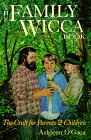 Family Wicca Book: The Craft for Parents & Children (Llewellyn's Modern Witchcraft Series)