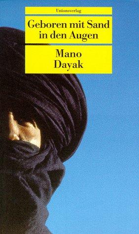 Geboren mit Sand in den Augen. Die Autobiographie des Führers der Tuareg-Rebellen.