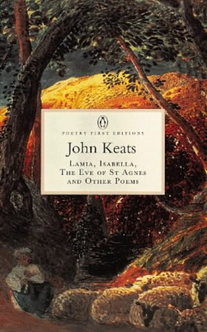 Lamia, Isabella, the Eve of St.Agnes and Other Poems by John Keats