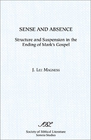 Sense And Absence: Structure And Suspension In The Ending Of Mark's Gospel