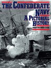 The Confederate Navy: A Pictorial History