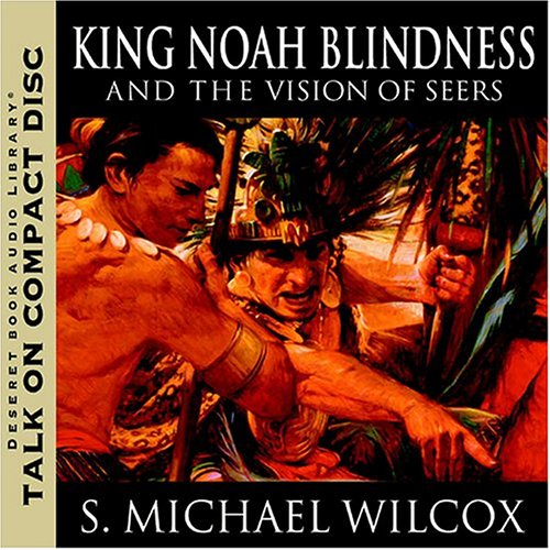 King Noah Blindness and the Vision of Seers