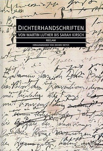 Dichterhandschriften von Martin Luther bis Sarah Kirsch