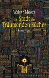 Die Stadt der Träumenden Bücher by Walter Moers