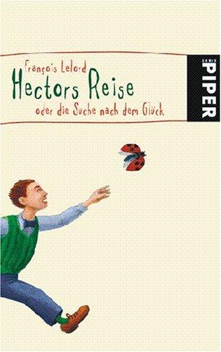 Ebook Hectors Reise oder die Suche nach dem Glück by François Lelord DOC!