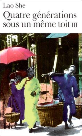 Quatre générations sous un même toit, tome 3 by Lao She