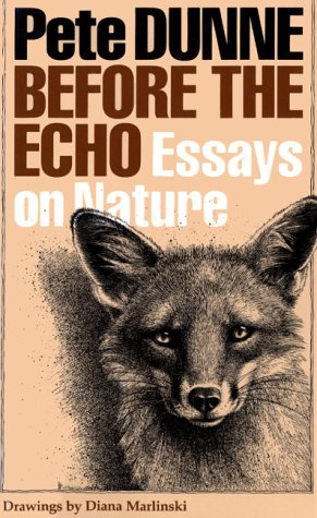 before the echo essays on nature by pete dunne 1492358