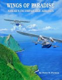 Wings Of Paradise: Hawaii's Incomparable Airlines