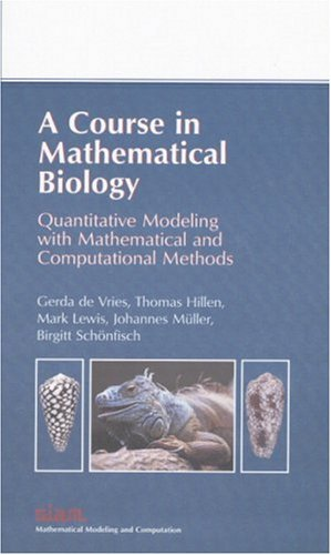 A Course in Mathematical Biology: A Quantitative Modeling with Mathematical and Computational Methods