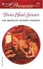 The Brazilian Tycoon's Mistress:  Latin Lovers (Presents)