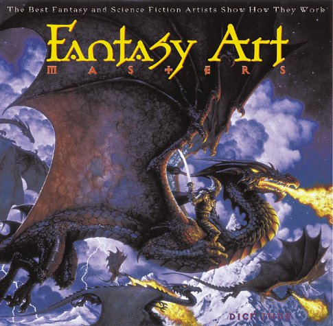 Fantasy Art Masters:The Best Fantasy and Science Fiction Artists Show How They Work