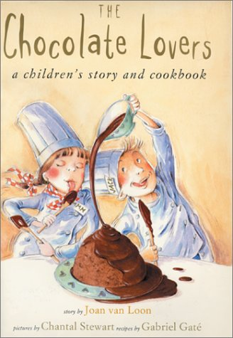 The Chocolate Lovers: A Children's Story and Cookbook