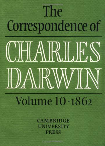 The Correspondence of Charles Darwin, Volume 10: 1862