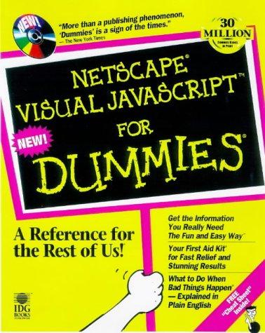 Netscape Visual JavaScript for Dummies [With Includes WinZip, Kawa, Super Mojo, Jpadpro...]