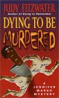 Dying to Be Murdered (Jennifer Marsh Mysteries, #5)
