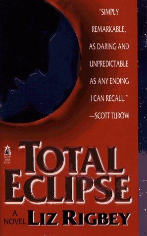 Total Eclipse by Liz Rigbey
